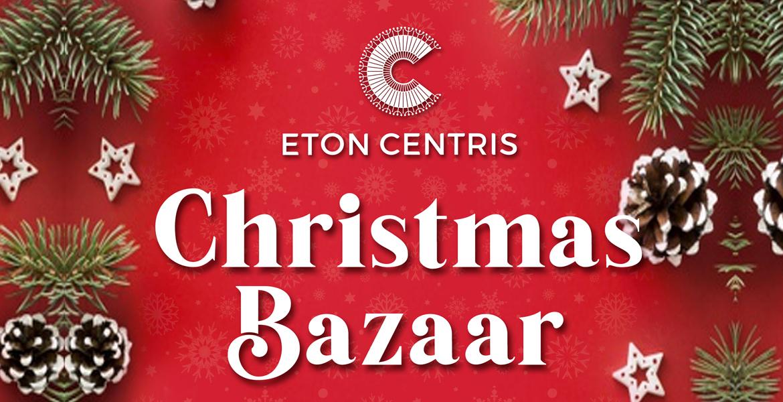 Eton Centris Christmas Bazaar
