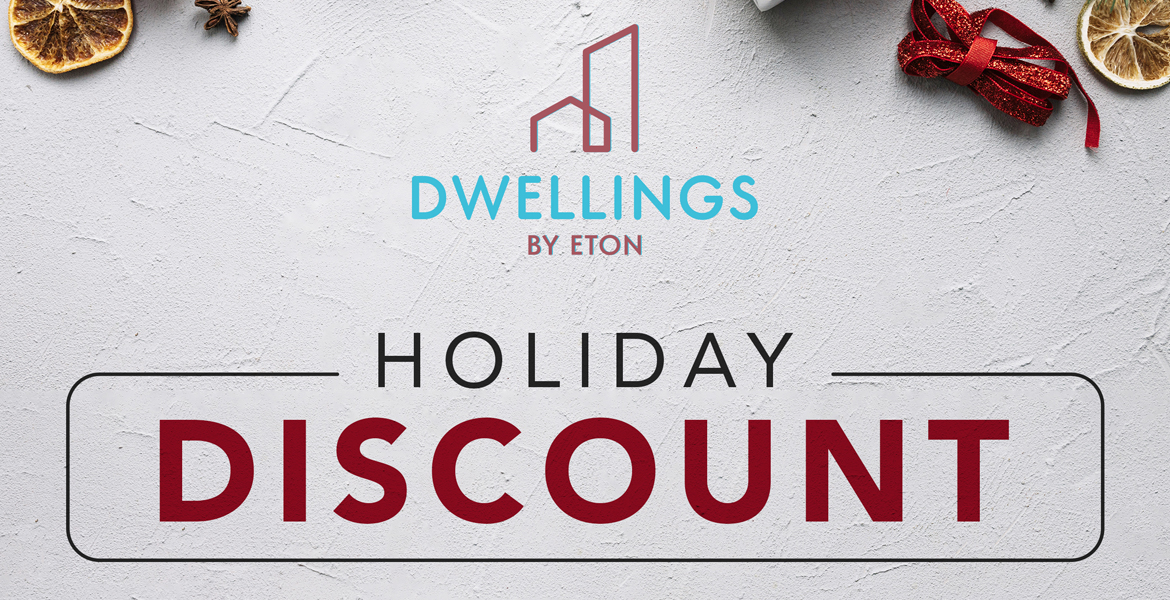 Dwellings by Eton Holiday Discount